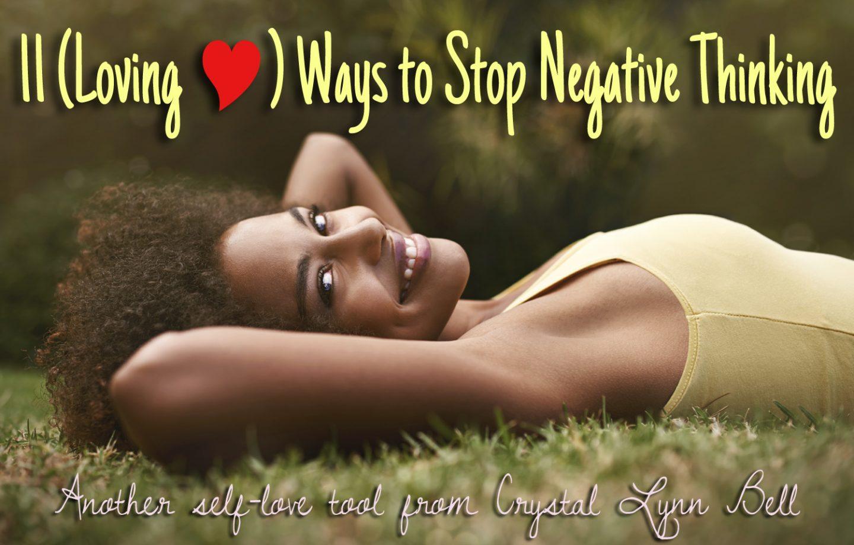 11 Loving Ways to Stop Negative Thinking