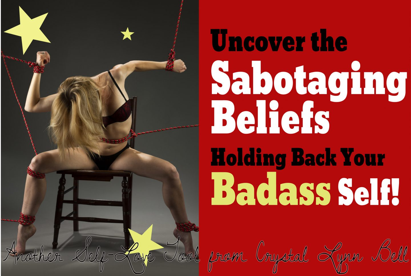 Uncover the Sabotaging Beliefs Holding Back Your Badass Self