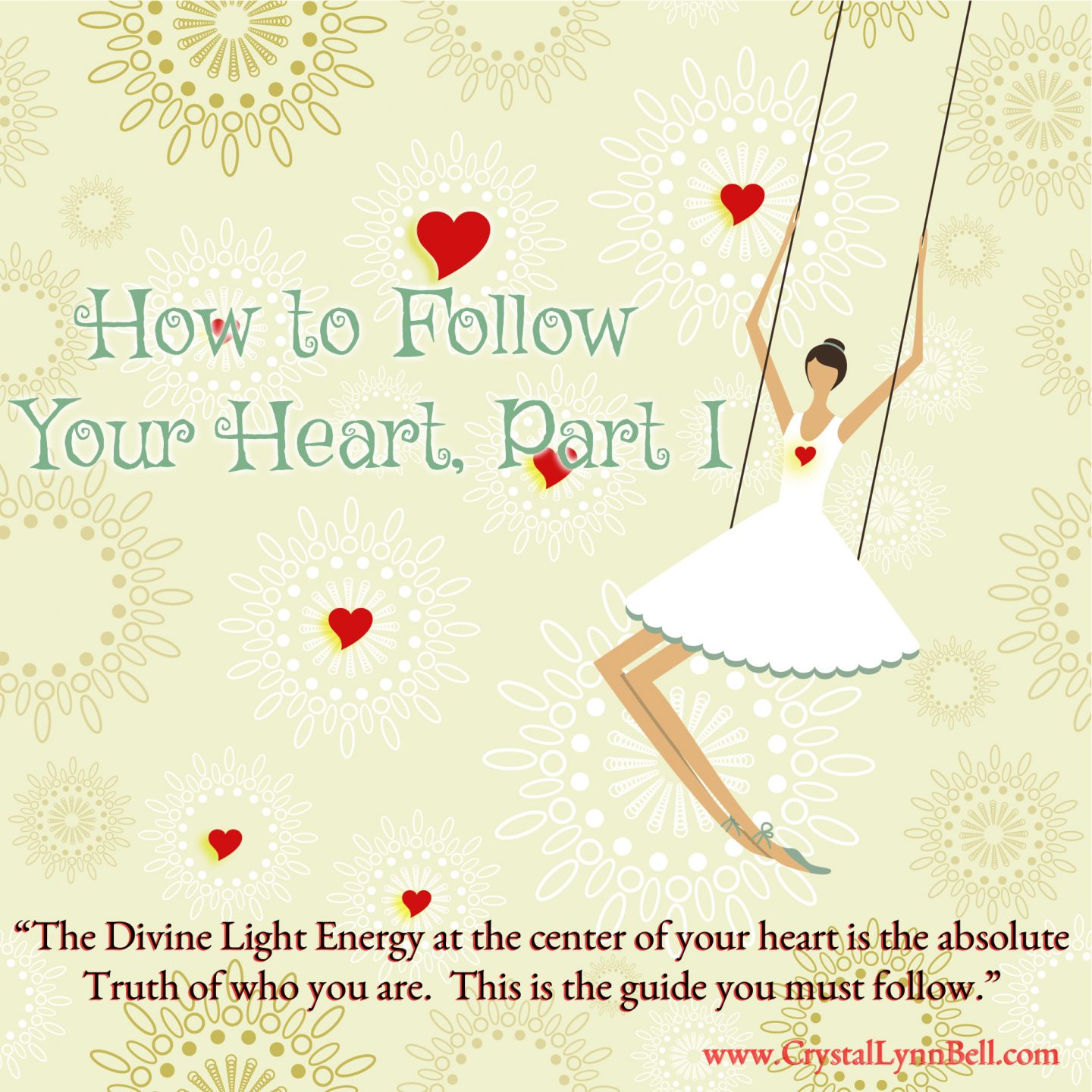 How to Follow Your Heart, Part I:  Know the Truth of Who You Are