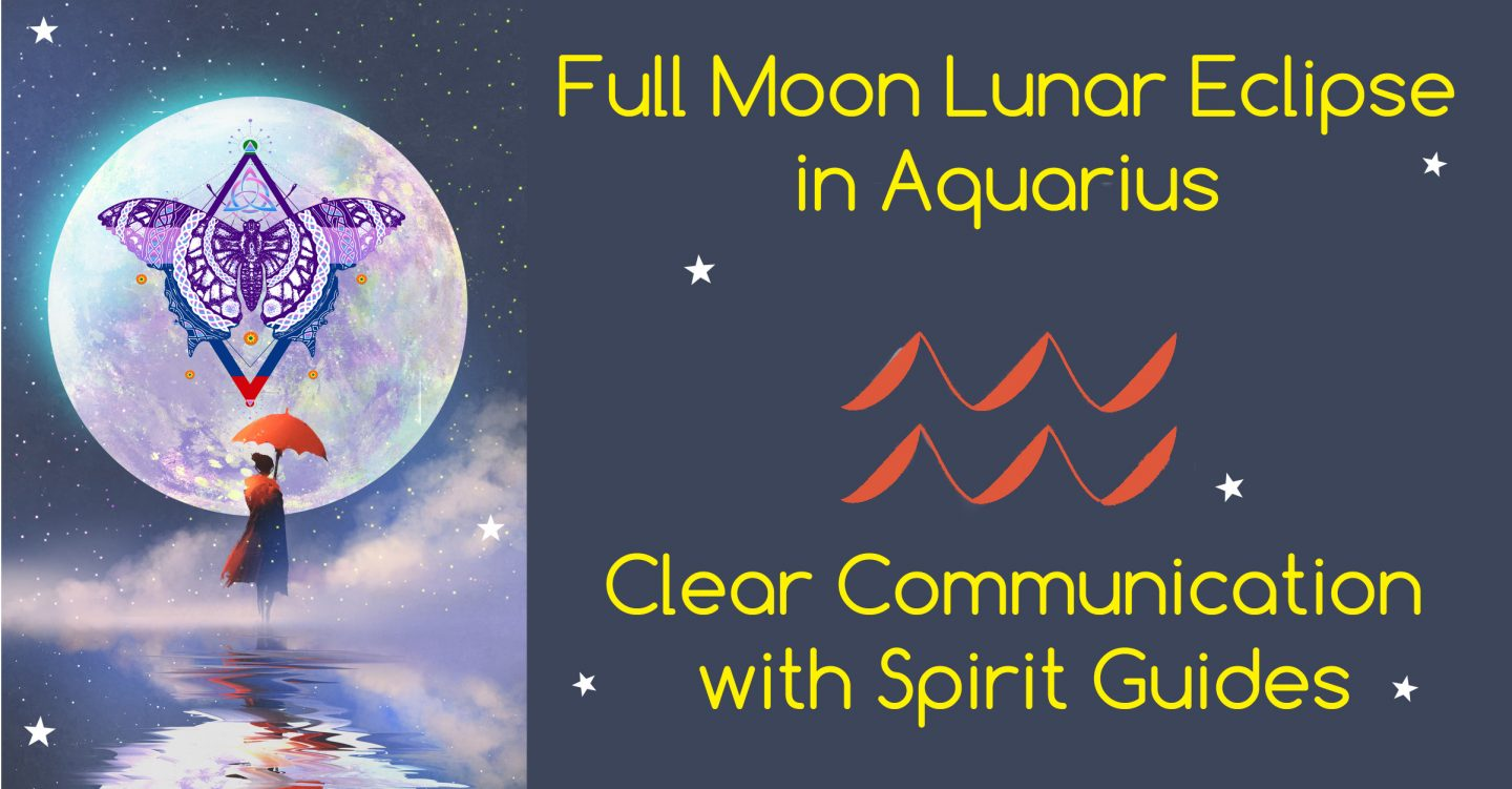 Full Moon Lunar Eclipse in Aquarius July 27, 2018:  Claiming Authority and Squashing the Inner Tyrant
