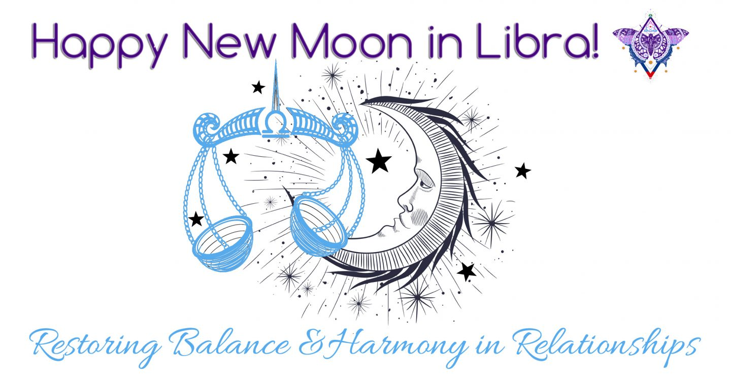 New Moon in Libra October 9, 2018:  Restoring Balance and Harmony to Relationships