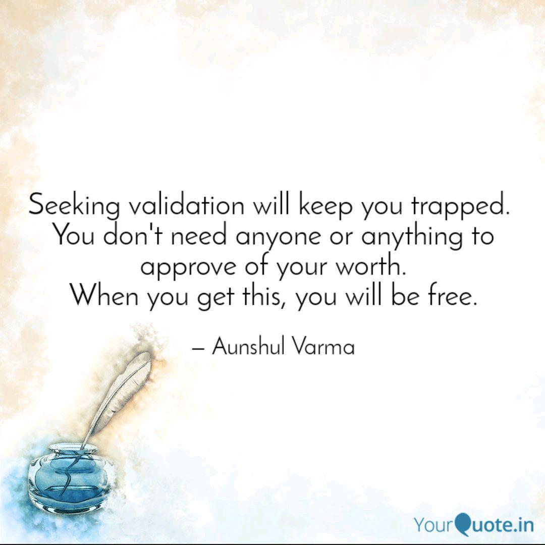 You Don't Need Outside Validation