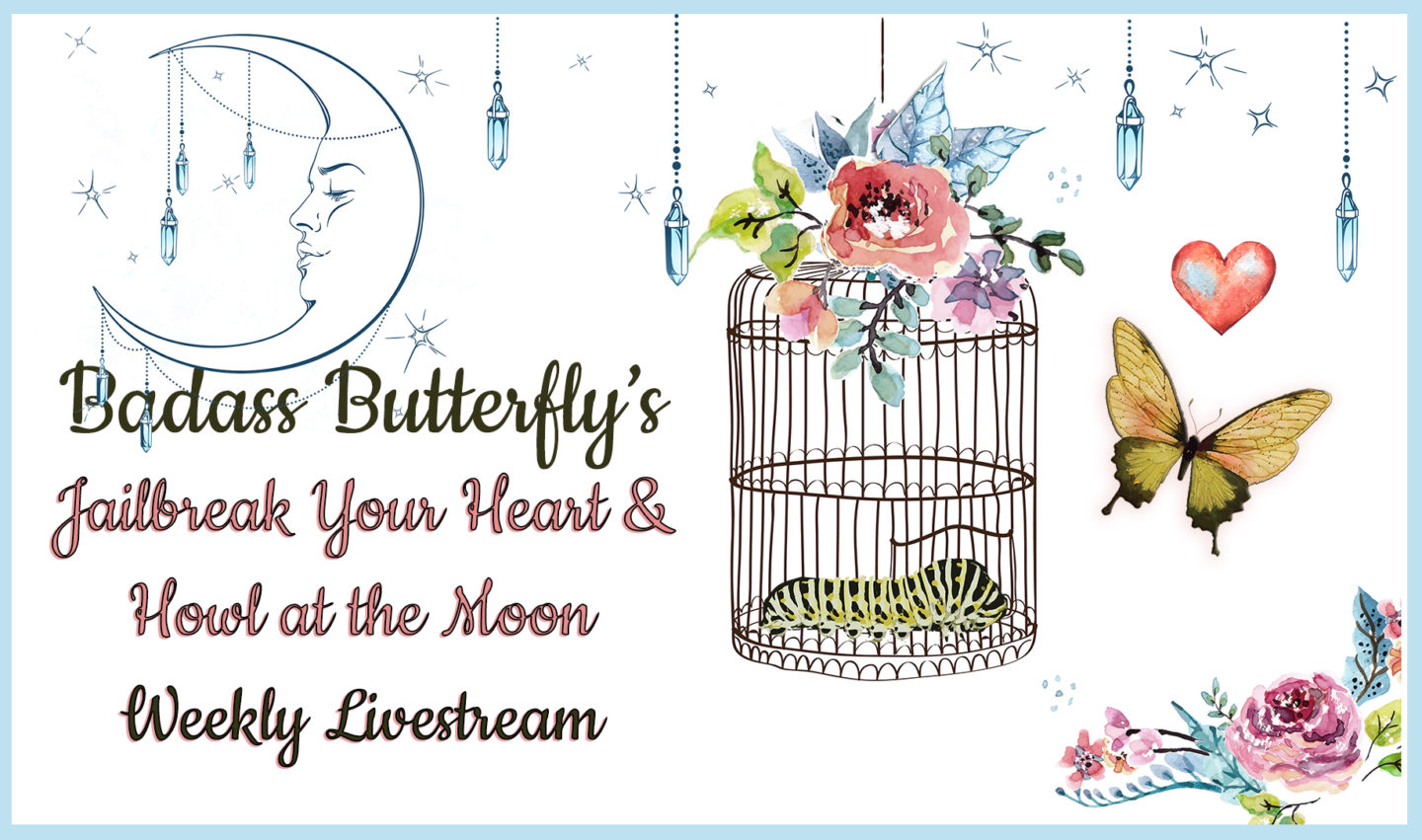 Badass Butterfly's Jailbreak Your Heart and Howl at the Moon Weekly Livestream